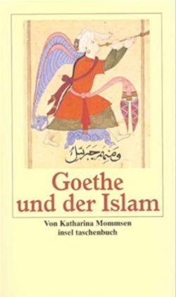 Katharina Mommsen: Goethe und der Islam