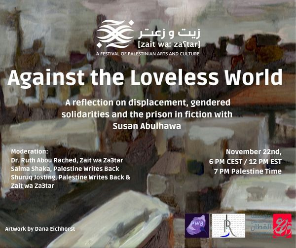 Zait WaZa3tar Festival: 22.11.2020 – Against the Loveless World – Book Discussion with Susan Abulhawa